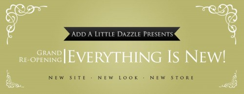 Grand Re-Opening of Add a Little Dazzle