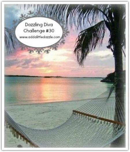 Dazzling Diva Challenge #30-www.addalittledazzle.com